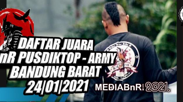 DAFTAR JUARA BnR PUSDIKTOP – ARMY BANDUNG BARAT MINGGU 24-01-2021