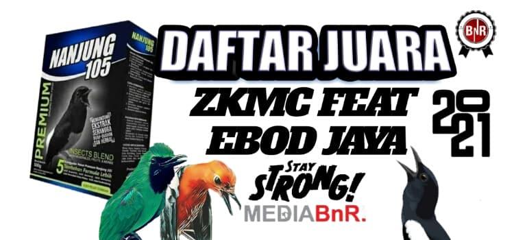 DAFTAR JUARA ZKMC FEAT EBOD JAYA LAPANGAN GIBAS CIMAHI 27-02-2021