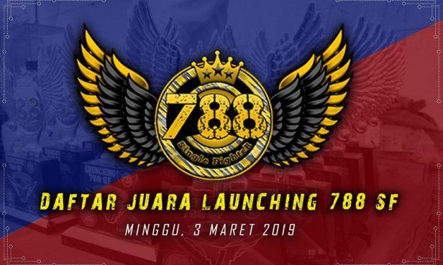 Daftar Juara Launching 788 SF – Minggu, 3 Maret 2019