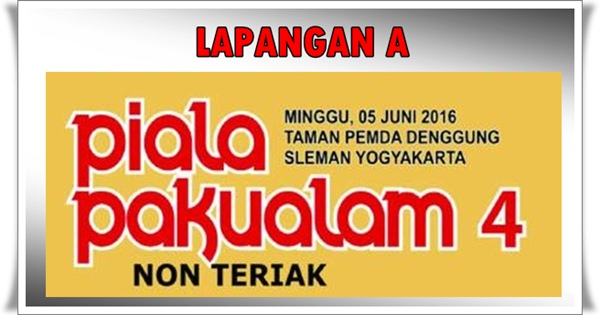 Daftar Juara Piala Pakualam 4 Yogyakarta (LAP A) – (5/6/2016)