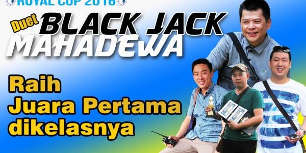 Duet Mahadewa dengan Black Jack di Royal Cup 2016
