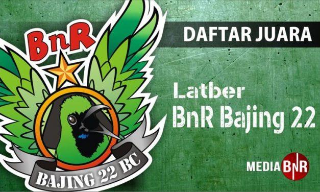 Daftar Juara Latner BnR Bajing 22 (6/8/2018)