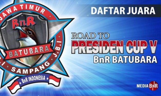 Daftar Juara Road To Presiden Cup V feat BnR Batubara (9/9/2018)
