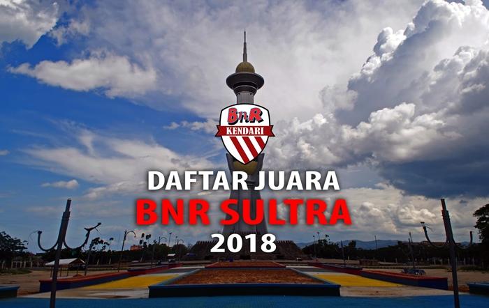 Daftar Juara BnR Sulawesi Tenggara (18/3/2018)