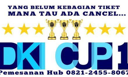 Jelang DKI Cup 1 – Tiketnya Sudah Menipis, Bagi Yang Belum Dapat Hari Sabtu Bisa Langsung ke Lokasi Acara