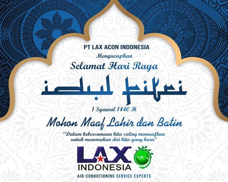 LAX Acon Indonesia : Selamat Hari Raya Idul Fitri 1440 H, Mohon Maaf Lahir dan Bathin