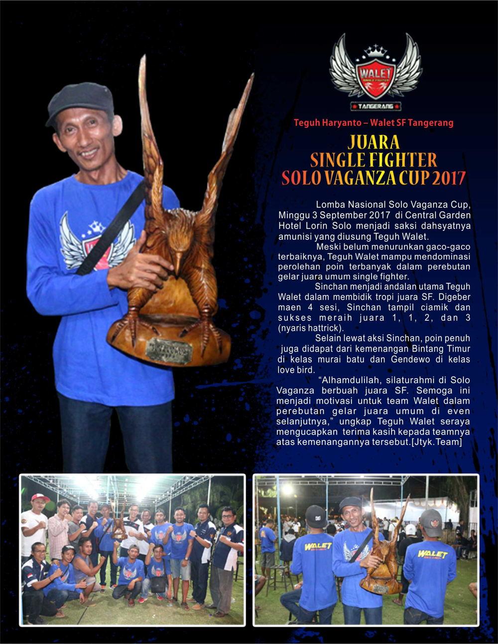 Profil Juara, Teguh Walet SF Tangerang Juara di Solo Vaganza Cup 2017