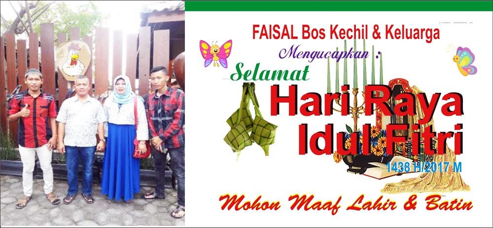 Faisal Bos Kechil : Selamat Hari Raya Idul Fitri 1438H