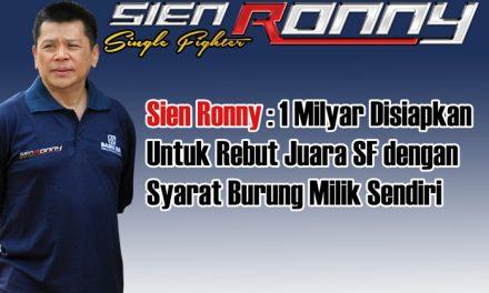 Sien Ronny : 1 Milyar Disiapkan Untuk Rebut Juara SF dengan Syarat Burung Milik Sendiri
