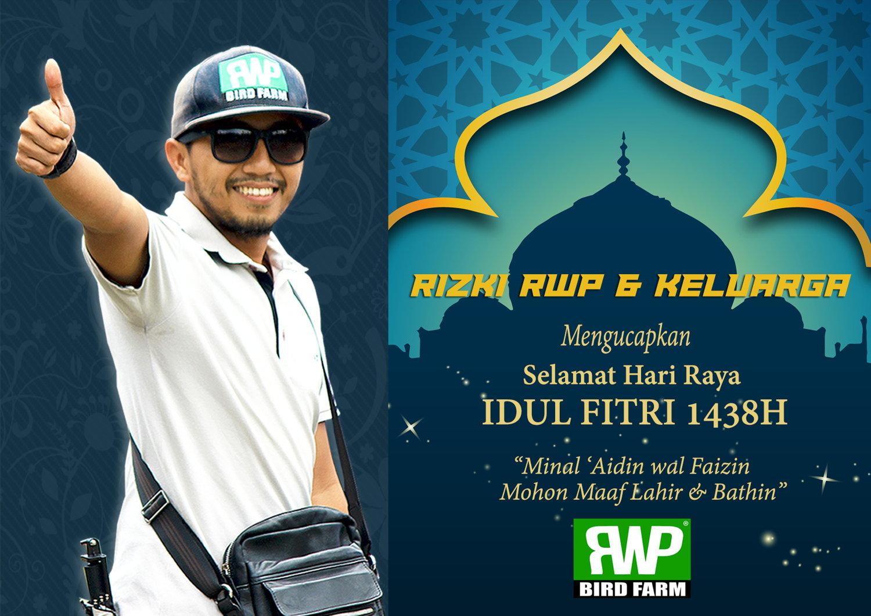 Rizki RWP & Keluarga Mengucapkan Selamat Hari Raya Idul Fitri 1438H