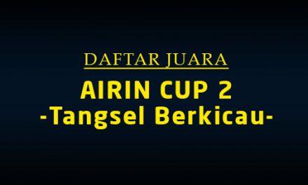 Daftar Juara Airin Cup 2 – Tangsel Berkicau (LAP A)