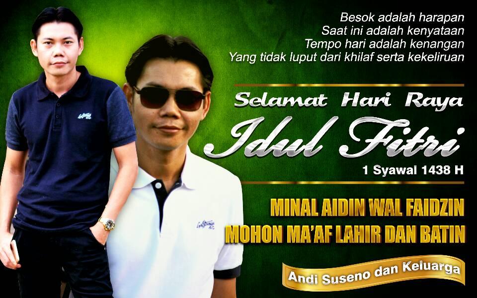 Andi Suseno : Selamat Hari Raya Idul Fitri 1438H