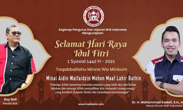 SEGENAP PENGURUS DAN JAJARAN BNR INDONESIA : SELAMAT HARI RAYA IDUL FITRI 1442 H