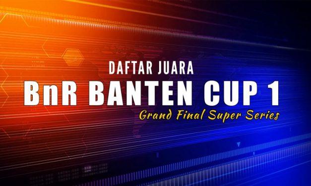 Daftar Juara BnR Banten Cup 1 – Grand Final Super Series
