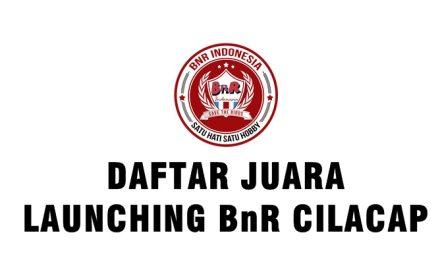 Daftar Juara Launching BnR Cilacap (6/6/2018)