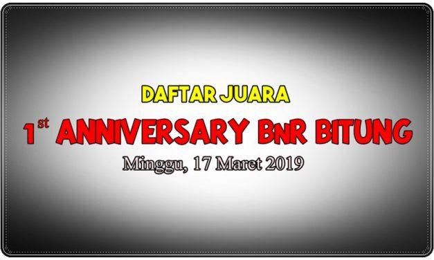 Daftar Juara 1st Anniversarry BnR Bitung – Minggu, 17 Maret 2019