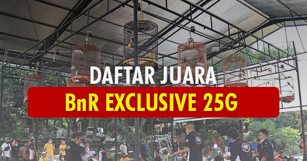 DAFTAR JUARA BnR EXCLUSIVE 25G (28/2/2021)