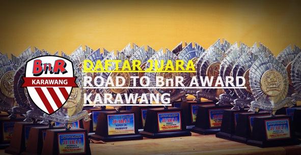 Daftar Juara Road To BnR Award Karawang (14/5/2017)