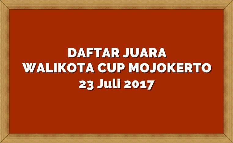 Daftar Juara Walikota Cup Mojokerto (23/7/2017)