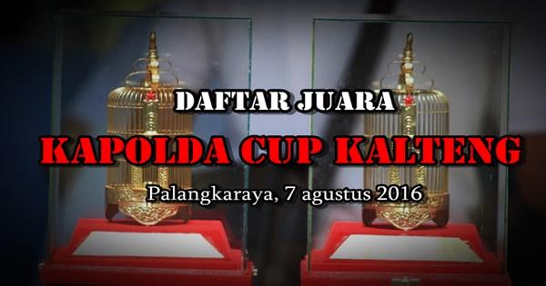 Daftar Juara Kapolda Cup Kalteng 2016 (7/8/2016)
