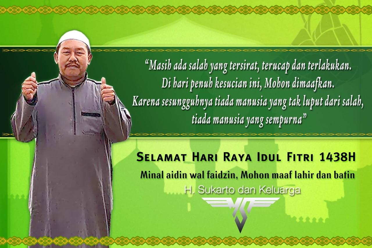 H. Sukarto : Selamat Hari Raya Idul Fitri 1438H