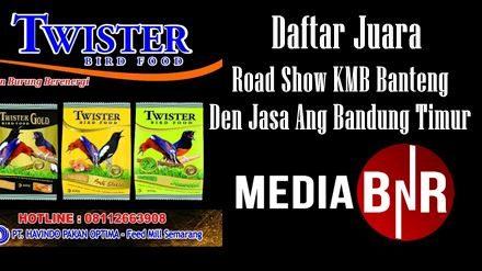 DAFTAR JUARA ROAD SHOW KMB BANTENG BTC DEN JASA ANG BANDUNG TIMUR