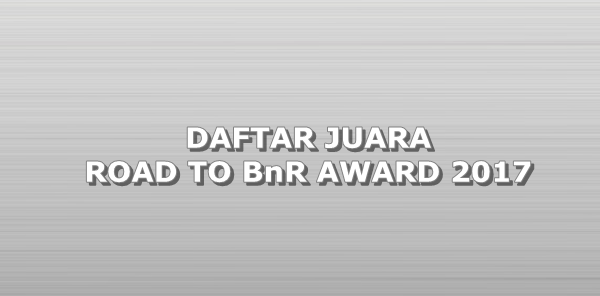 Daftar Juara Road To BnR Award – Lampung (12/11/2017)