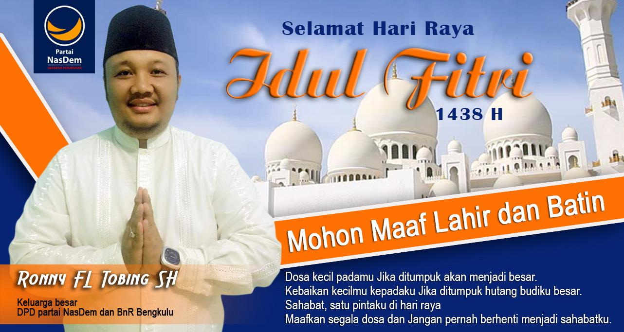 Ronny FL Tobing, SH : Selamat Hari Raya Idul Fitri 1438H