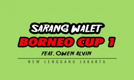 Daftar Juara Sarang Walet Borneo Cup 1 – New Lenggang, Jakarta (21/4/2019)