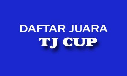 Daftar Juara TJ CUP 1 – (5/5/2019)