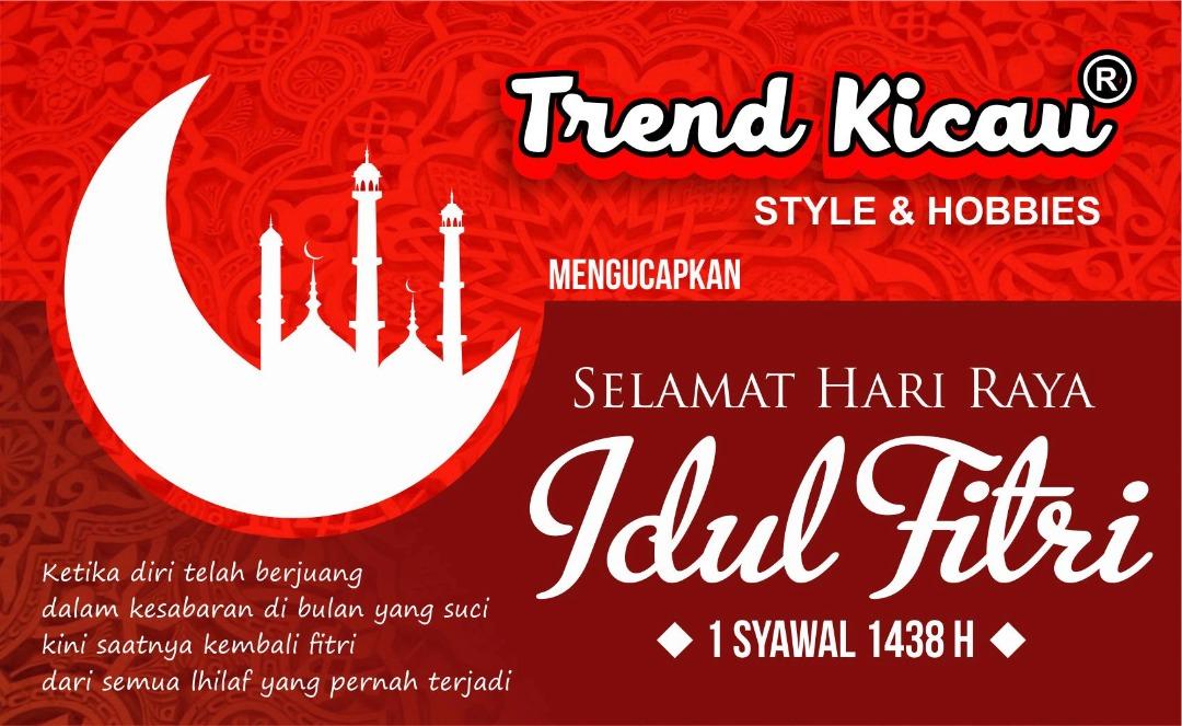 Trend Kicau : Selamat Hari Raya Idul Fitri 1438H