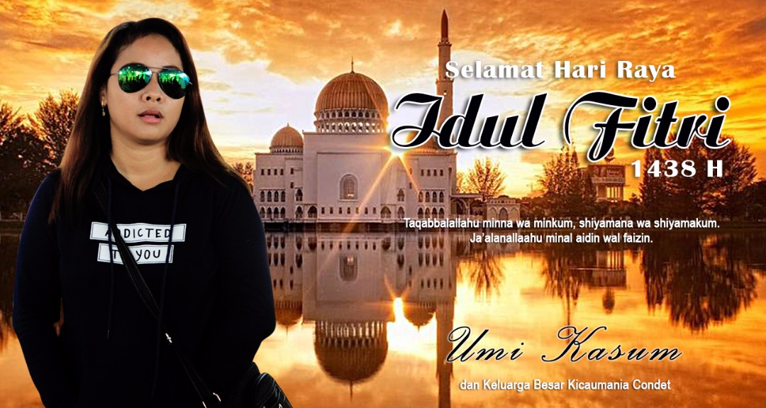 Umi Kasum : Selamat Hari Raya Idul Fitri 1438H