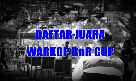 Daftar Juara Warkop BnR Cup (24/2/2019)