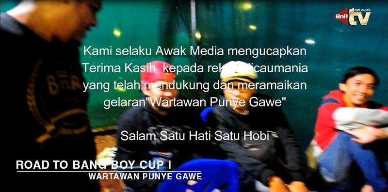 """Road To Bang Boy Cup I """"Wartawan Punye Gawe"""" (Video)"""